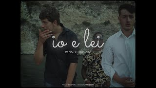 Io e lei - Various ft Illusione (Official Video)