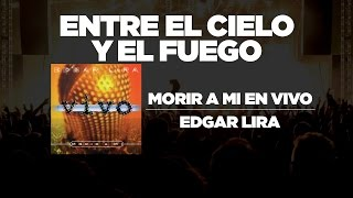 Watch Edgar Lira Entre El Cielo Y El Fuego video