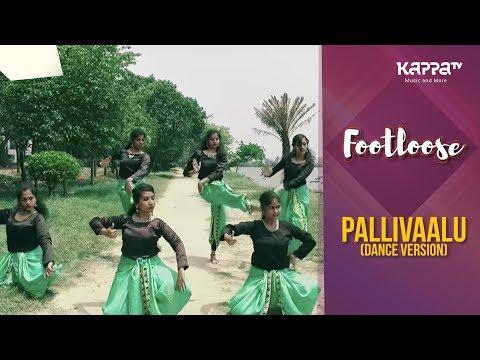 Pallivaalu(Dance Version) - Footloose - Kappa TV