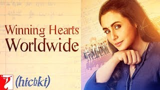 Hichki Receives Worldwide Love Part 2 | Rani Mukerji | In Cinemas Now