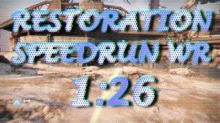 """""""Restoration"""" Speedrun WR! (1:26)"""