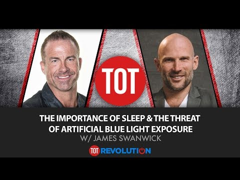 the-importance-of-sleep-&-the-threat-of-artificial-blue-light-exposure-w/james-swanwick