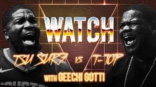 WATCH: TSU SURF vs T-TOP with GEECHI GOTTI