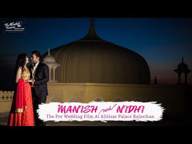 MANISH NIDHI   ALISISAR PLACE PRE WEDDING