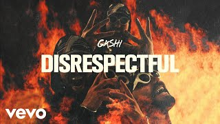 GASHI - Disrespectful (Audio)