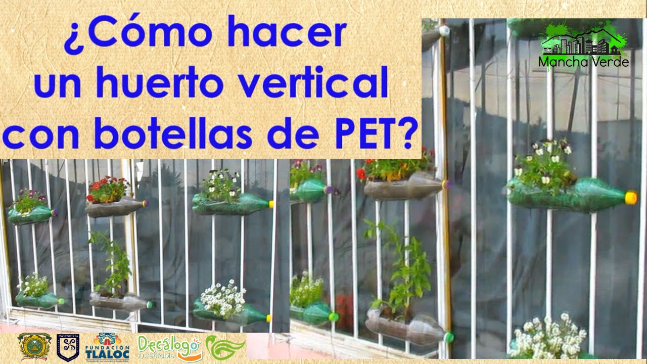 Huerto vertical con botellas de pet youtube for Huerto vertical casero