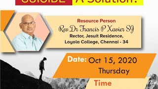 Suicide - a Solution?? By Rev Dr Francis P Xavier  SJ