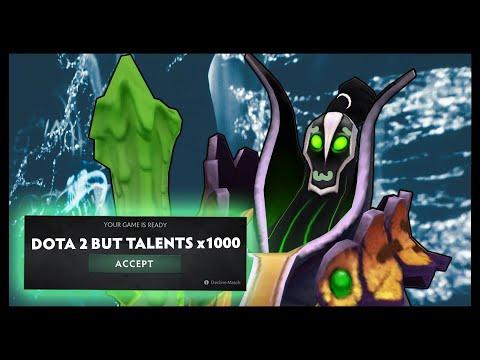 Dota 2 But Talents X1000