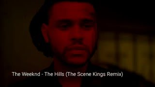 The Weeknd - The Hills (The Scene Kings Remix) CLEAN