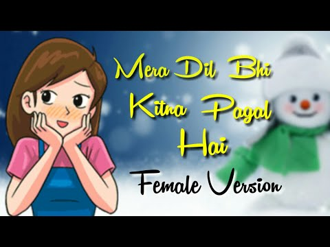 mera-dil-bhi-kitna-pagal-hai-female-version-whatsapp-status