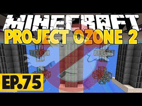 "Minecraft Project Ozone 2 Titan Mode - ""Bustin' Makes Me Feel Good!"" #75"