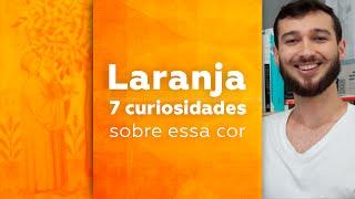 Laranja: 7 curiosidades sobre essa cor \\ Pedro Panetto