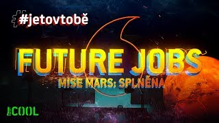 COOL Future Jobs: Mise Mars No.5 – MISE SPLNĚNA!