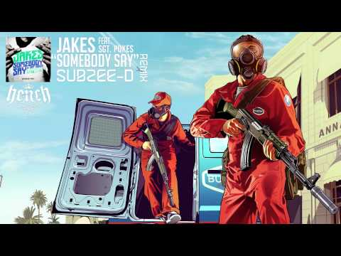 [Dubstep] Jakes - Somebody Say (feat. Sgt. Pokes) (Subzee-D Remix)