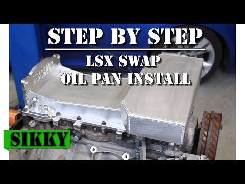 LSx Swap Oil Pan | Step by Step Installation | SIKKY