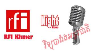 Radio Khmer News RFI Khmer Radio,Night News on 19 Octorber 2015