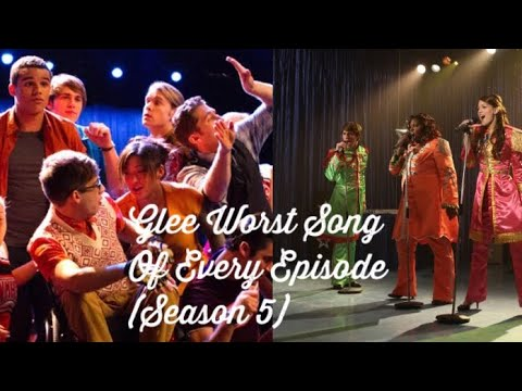 Glee~ Worst Song Of Every Episode (Season 5)