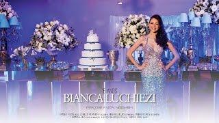 Trailer Bianca Luchiezi - 15 Anos