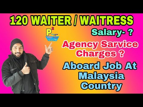 Abroad Job At Malaysia Country, 120 Waiter/Waitress Post, Salary 25K+ To 2.3L+ Rupees