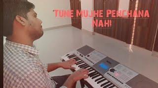 Tune mujhe Pehchana nahiRaju chacha   Piano cover
