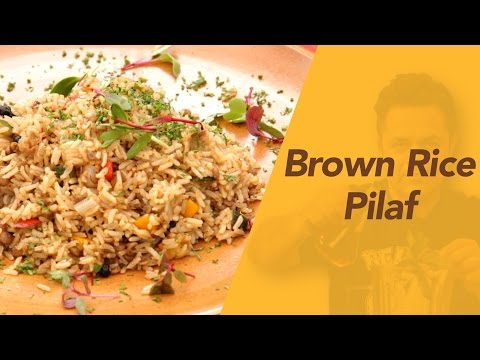 Brown Rice Pilaf - How To Make Brown Rice Pilaf by Vicky Ratnani - Simple And Healthy Recipe