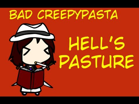 bokutou reads bad creepypasta hell 39 s pasture by herringway youtube. Black Bedroom Furniture Sets. Home Design Ideas