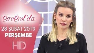 Esra Erol'da 28 Şubat 2019 | Perşembe