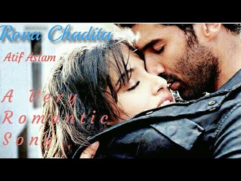 rona-chadita-aashiqui2-by-atif-aslam-official-video-2018