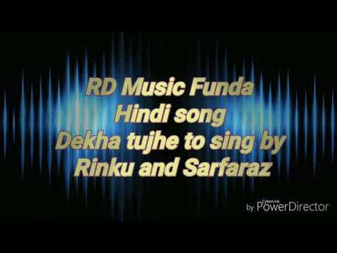Dekha tujhe to sing by Rinku and Sarfaraz/Romantic Hindi song/RD Music Funda
