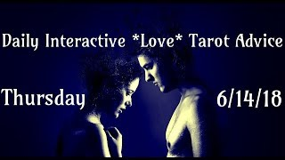 6/14/18 Daily Love Interactive Tarot Advice