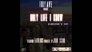 FABOLOUS x TROY AVE - ONLY LIFE I KNOW (directors cut) + Download