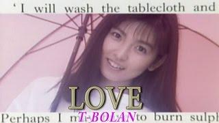 T-BOLAN - LOVE