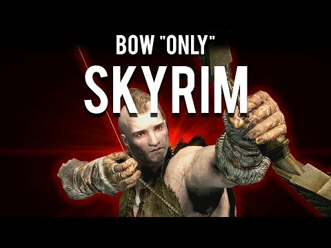 "How To Make A Bow ""Only"" Build In Skyrim"