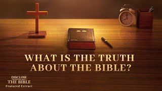 """Gospel Movie Extract 2 From """"Disclose the Mystery About the Bible""""—What Is the Truth About the Bible?"""