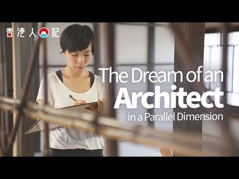 HongKongers in Japan:The Dream of an Architect in a Parallel Dimension