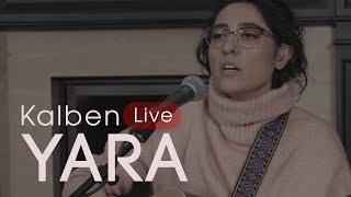 Kalben - Yara (Live)