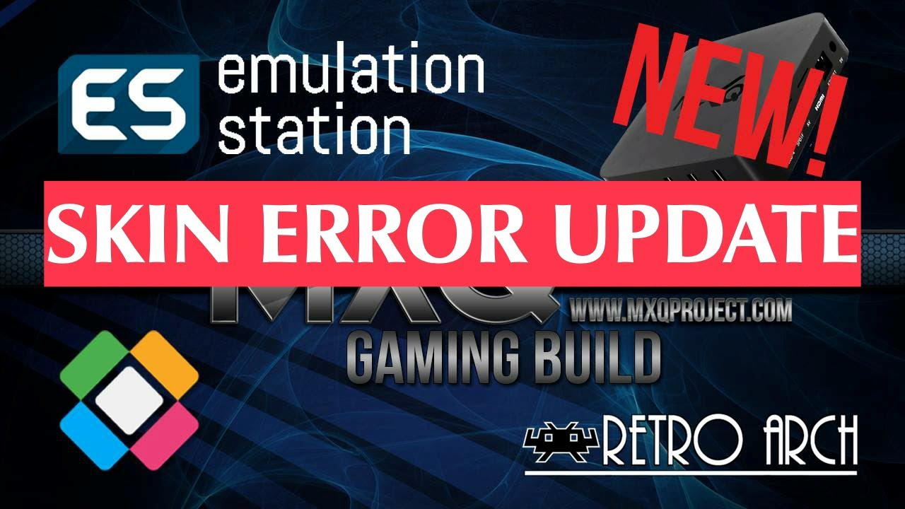 LibreELEC 8 MXQ RETRO GAMING SYSTEM - SKIN ERROR UPDATE - AMLOGIC S805 /  S905 TV BOX'S