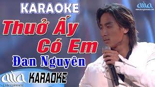 Karaoke Thuở Ấy Có Em Đan Nguyên - Bolero Trữ Tình Karaoke Tone Nam - Asia Karaoke Beat Chuẩn