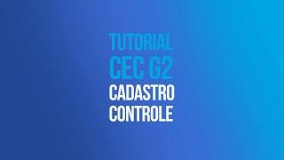 Tutorial CEC G2 - Cadastro de Controles