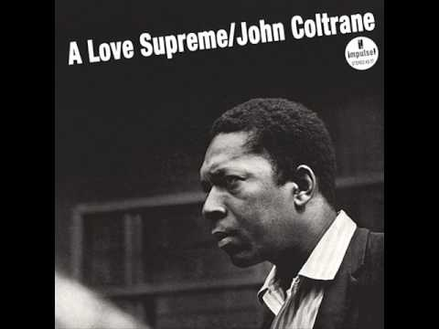 A Love Supreme, Pt. 1- Acknowledgement