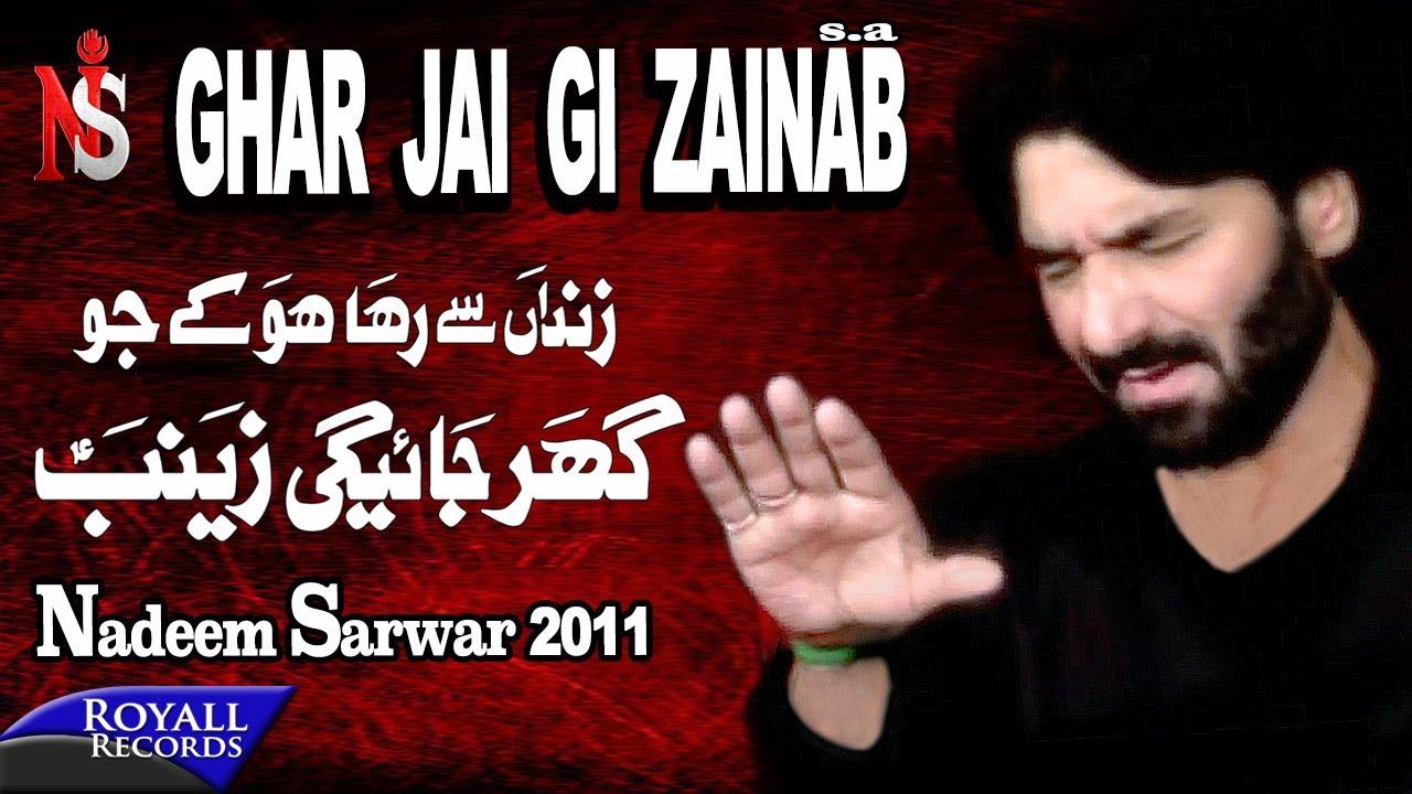 Nadeem Sarwar | Ghar Jaigi Zainab | 2011