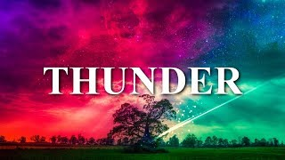 Imagine Dragons - Thunder (Lyrics / Lyric)