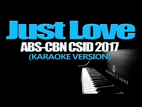 JUST LOVE - ABS-CBN CSID 2017 (KARAOKE VERSION)