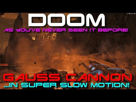 Doom - Gauss Cannon+ in Amazing Slow Motion! [1080p] [60FPS]