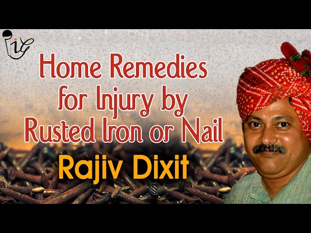 Rajiv Dixit - Home Remedies For Injury Caused By Rusted Iron or Nail