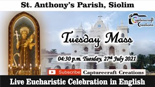 Tuesday English Mass at 4.30pm, 27th July 2021 | St Anthony's Church Siolim