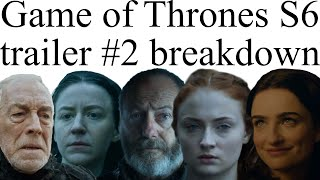 Game of Thrones Season 6 Trailer #2 Breakdown