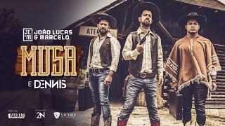 João Lucas e Marcelo e Dennis DJ - Musa ( Vídeo Oficial)