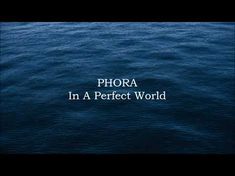 PHORA // In A Perfect World (1 Hour Version)