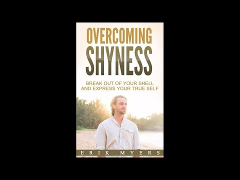 Overcoming Shyness By Erik Myers FULL Audiobook (FREE)